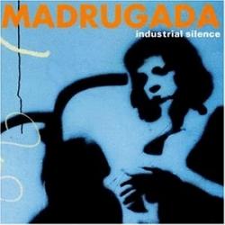 Madrugada - Industrial Silence