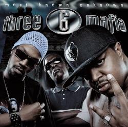 Three 6 Mafia - Most Known Unknown (Clean)