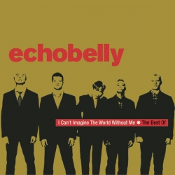 Echobelly - I Can't Imagine The World Without Me - The Best Of Echobelly