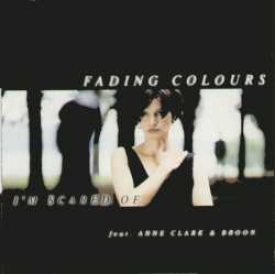 Fading Colours - I'm Scared Of...
