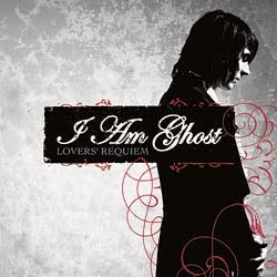 I Am Ghost - Lovers' Requiem