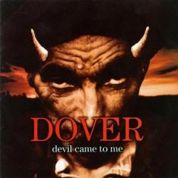 Dover - Devil Came To Me