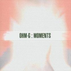 Ohm-G - Moments