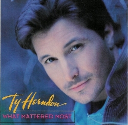 Ty Herndon - What Matterd Most