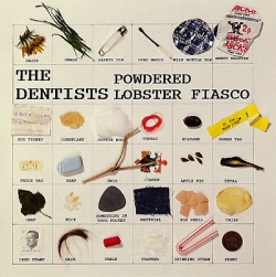 The Dentists - Powder Lobster Fiasco