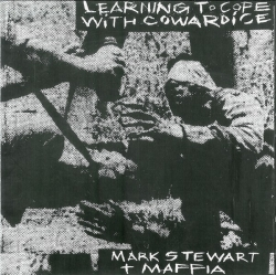 Mark Stewart And The Maffia - Learning To Cope With Cowardice - Director's Cut