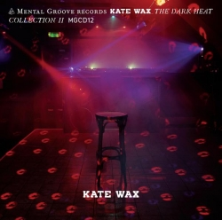 Kate Wax - The Dark Heat Collection II
