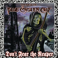 Blue Oyster Cult - Don't Fear The Reaper: The Best Of Blue Öyster Cult