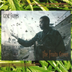Gene Farris - The Fruity Green