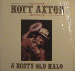 Hoyt Axton - A Rusty Old Halo
