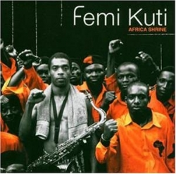 Femi Kuti - Africa Shrine