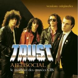 TRUST - Antisocial - Le Meilleur Des Années CBS