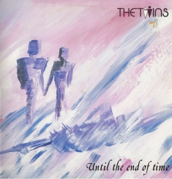 The Twins - Until The End Of Time