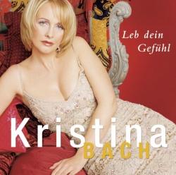 Kristina Bach - Leb dein Gefühl