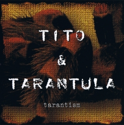 Tito & Tarantula - Tarantism