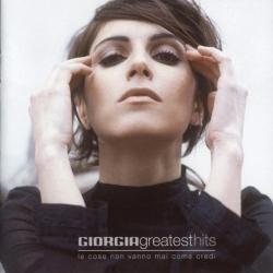 Giorgia - Greatest Hits (Le Cose Non Vanno Mai come Credi)