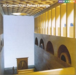 Al Gromer Khan - Future Lounge