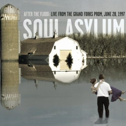 Soul Asylum - After The Flood: Live From The Grand Forks Prom