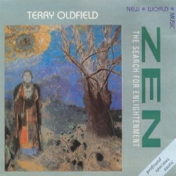 Terry Oldfield - Zen - The Search For Enlightenment