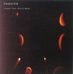 Freescha - Slower Than Church Music
