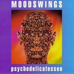 Moodswings - Psychedelicatessen