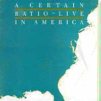 A Certain Ratio - Live In America