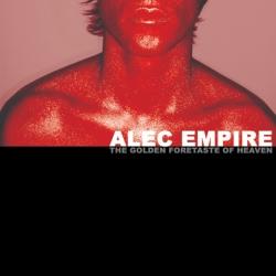Alec Empire - The Golden Foretaste Of Heaven