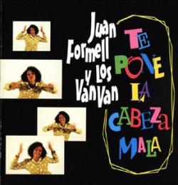 Los Van Van - Te Pone La Cabeza Mala