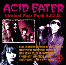 Acid Eater - Virulent Fuzz Punk A.C.I.D.