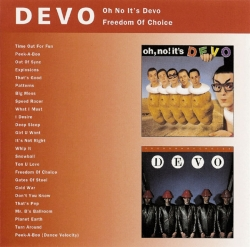 Devo - Oh No It's Devo / Freedom Of Choice