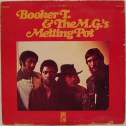 Booker T & the MG's - Melting Pot