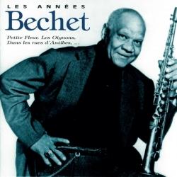 Sidney Bechet - Les Années Bechet