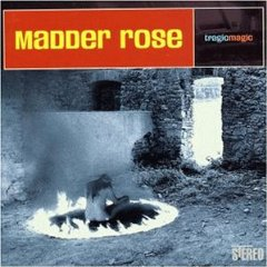 Madder Rose - Tragic Magic