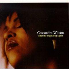 Cassandra Wilson - After The Beginning Again