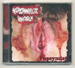 Necrocannibalistic Vomitorium - Pussymist