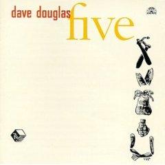 Dave Douglas - Five