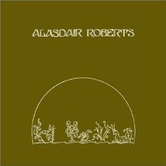 Alasdair Roberts - The Crook Of My Arm