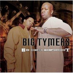 BIG TYMERS - Big Money Heavy Weight