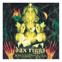 Dax Riggs - If This Is Hell Then I'm Lucky