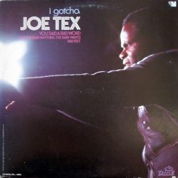 Joe Tex - I Gotcha
