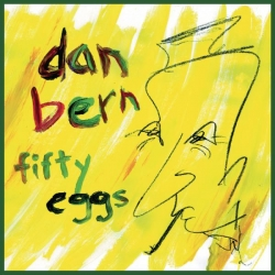 Dan Bern - Fifty Eggs