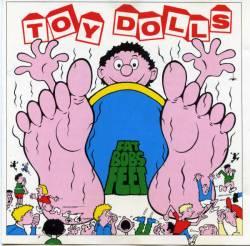 Toy Dolls - Fat Bob's Feet