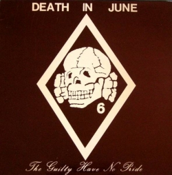 Death in June - The Guilty Have No Pride