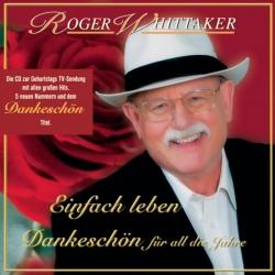 Roger Whittaker - Einfach leben - Best Of - Dankeschön für all die Jahre