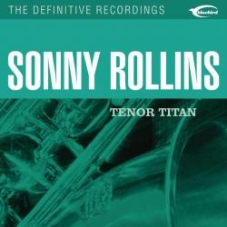 Sonny Rollins - Tenor Titan