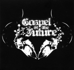 Gospel of the future - Gospel Of The Future