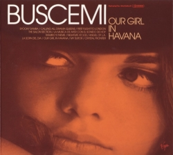Buscemi - Our Girl In Havana