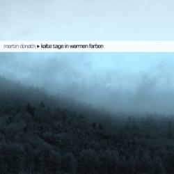 Martin Donath - Kalte Tage In Warmen Farben