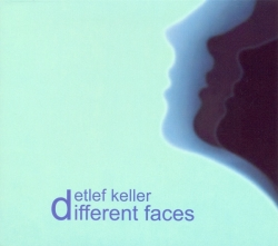 Detlef Keller - Different Faces