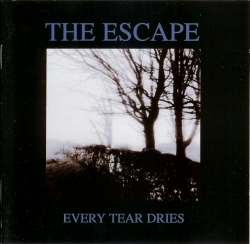 The Escape - Every Tear Dries